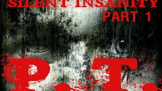 Silent Insanity P.T. part 1 | THESE CONTROLS!!!