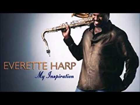 My Inspiration ♫ Everette Harp