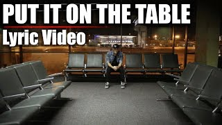 DUSTIN TAVELLA - Put It On The Table  [Lyric Video]