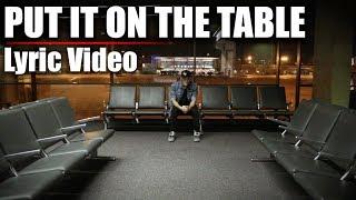 DUSTIN TAVELLA - Put It On The Table  [Lyric Video]
