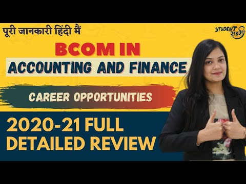 Bcom in Accounting and Finance || Course Review 2020-21 | Admission | Fees Structure | Jobs | salary