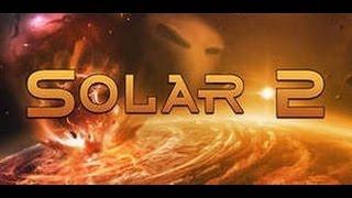 Solar 2:Обзор игры + прохождение