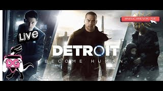 DETROIT - BECOME HUMAN | MUITAS TRETAS !!!  #RUMOAOS2K  [LIVE] [ps4]