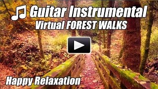Guitar Instrumental Acoustic Virtual Walking Tour FOREST WALKS Treadmill Video Walk at home Relax