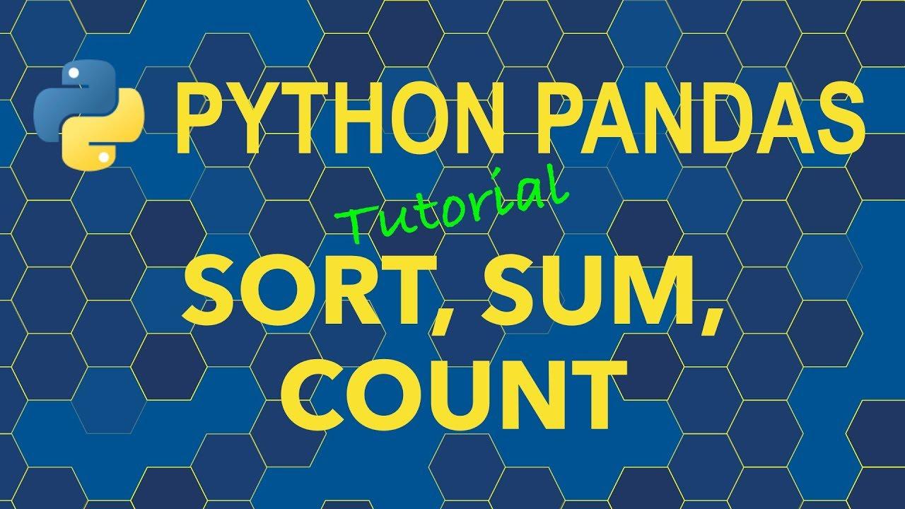 Python Pandas - Sort, Sum, Count