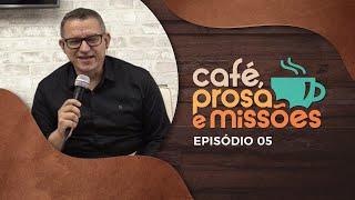 Café, Prosa e Missões | Episódio 5 | Rev. Mariano Alves | IPP TV