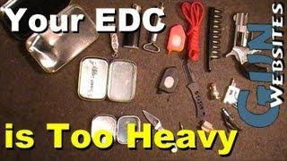 Your EDC is Too Heavy