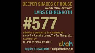 Deeper Shades Of House 577 w/ exclusive guest mix by RICARDO MIRANDA