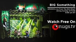 Big Something 8/9/2019 Live From The Big What?