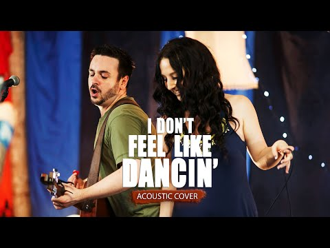 I Don't Feel Like Dancin' (acoustic cover) | The Distance