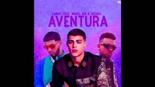 Download Lagu Lunay Ft. Ozuna Y Anuel AA - Aventura [REMIX-EDIT] (Dj Salva Garcia 2019) mp3