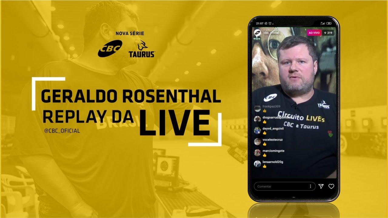 Replay Live Geraldo Rosenthal no Instagram [I Circuito de Lives CBC e Taurus 2020]