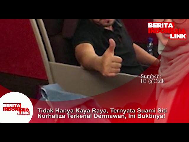 Suami Siti Nurhaliza tidak hanya kaya raya tetapi juga dikenal seorang yg dermawan
