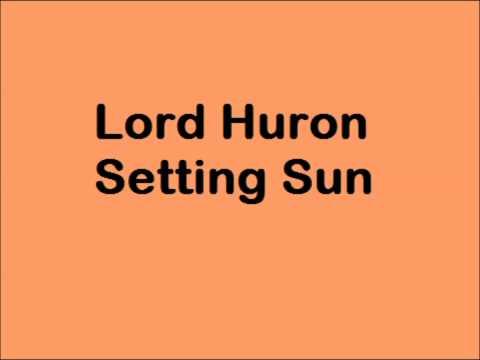 Lord Huron- Setting sun