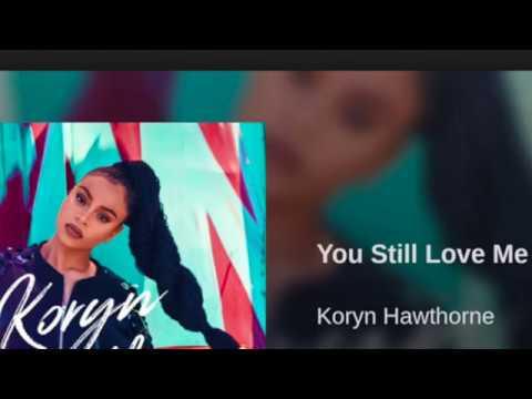 You Still Love Me - Koryn Hawthorne- Instrumental