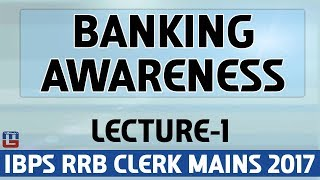 Banking Awareness | Lecture 1 | General Awareness | IBPS RRB CLERK MAINS 2017