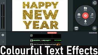 Happy New Year 2020 How to editing colour full text in kinemaster kinemaster Tutorial 2020