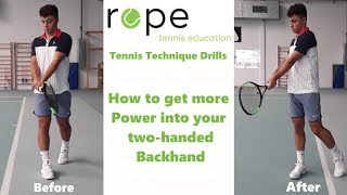 Tennis Technique Drills  - How to get more power in your Two Handed Backhand