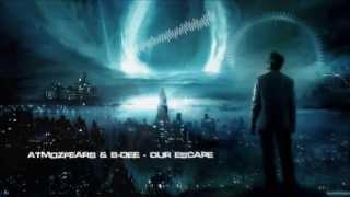 Atmozfears & S-Dee - Our Escape (Mastered Rip) [HQ Original]