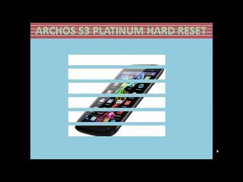 Archos 53 Platinum Hard Reset