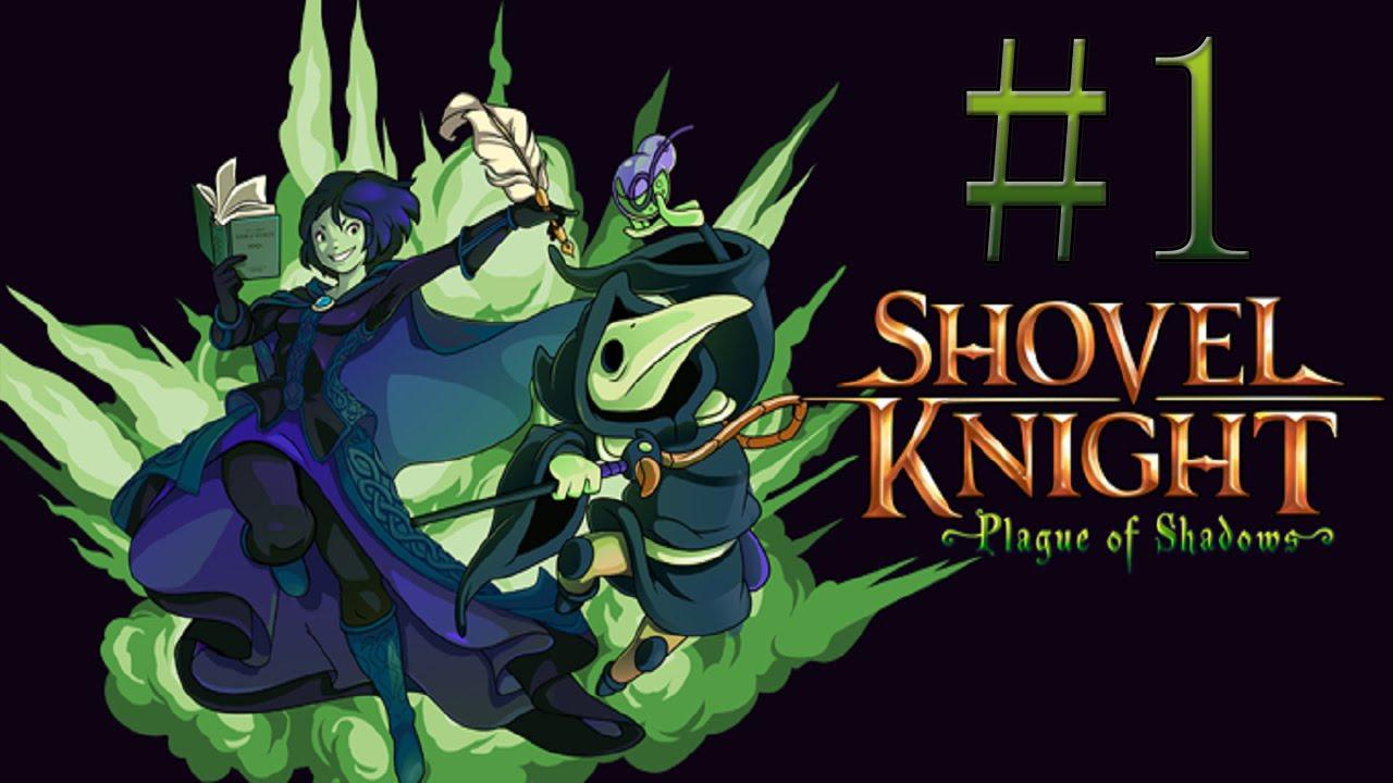 Let S Play Shovel Knight Plague Of Shadows Blind Part 1