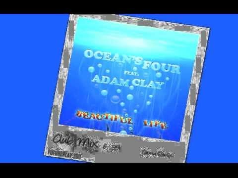 Ocean's Four feat. Adam Clay - Beautiful Life (Extended Club Mix)