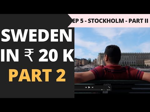 Episode 5 – Rs. 65,000 – Norway, Sweden & Denmark - Exploring Stockholm City in Rs 20,000 - Part 2