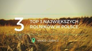 TOP 3 Największych rolników w Polsce