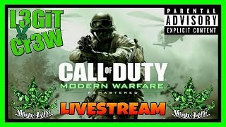 Call Of Duty Modern Warfare Remastered! Taking It Back To MWR On Take Back Tuesday! #L3GiTCr3W