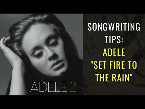 Songwriting Tips: Adele – Set Fire To The Rain | SongwritingAcademy.com
