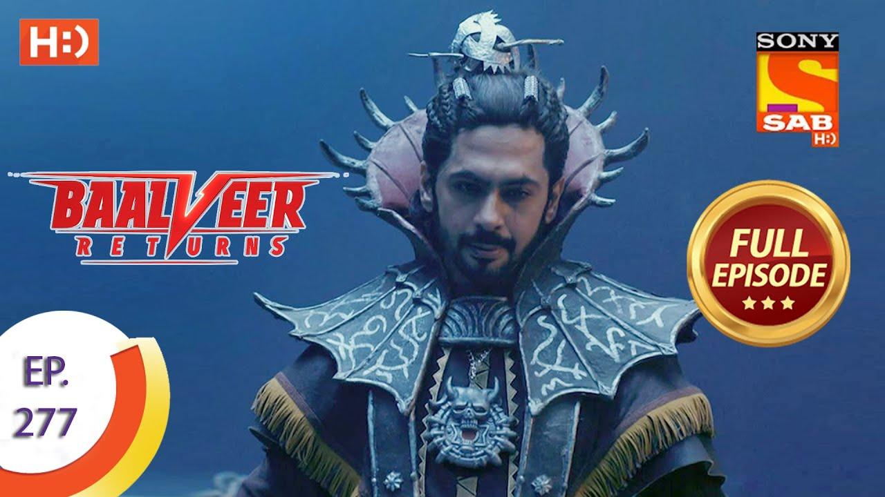 Download Baalveer Returns - Ep 277 - Full Episode - 13th January, 2021