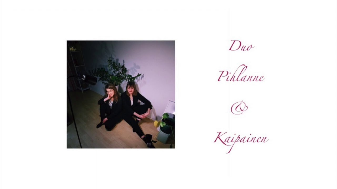 Duo Pihlanne & Kaipainen: I Didn't Know What Time It Was