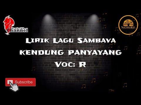 Lirik Lagu SAMBAVA _ Kendung Panyayang (Ryan)