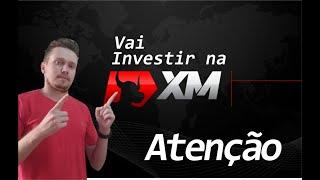 Vai Investir na XM Forex - Atenção !