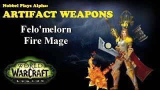 Felo'melorn - Mage Artifact - Legion Alpha [LORE SPOILERS]