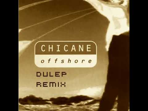 Chicane - Offshore (Dulep Remix) [FREE DOWNLOAD]