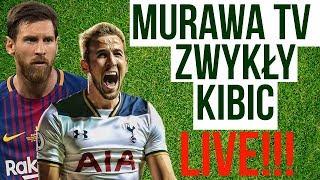 MURAWA TV I ZWYKŁY KIBIC LIVE! HITY LIGI MISTRZÓW (BEZ WIDOKU)