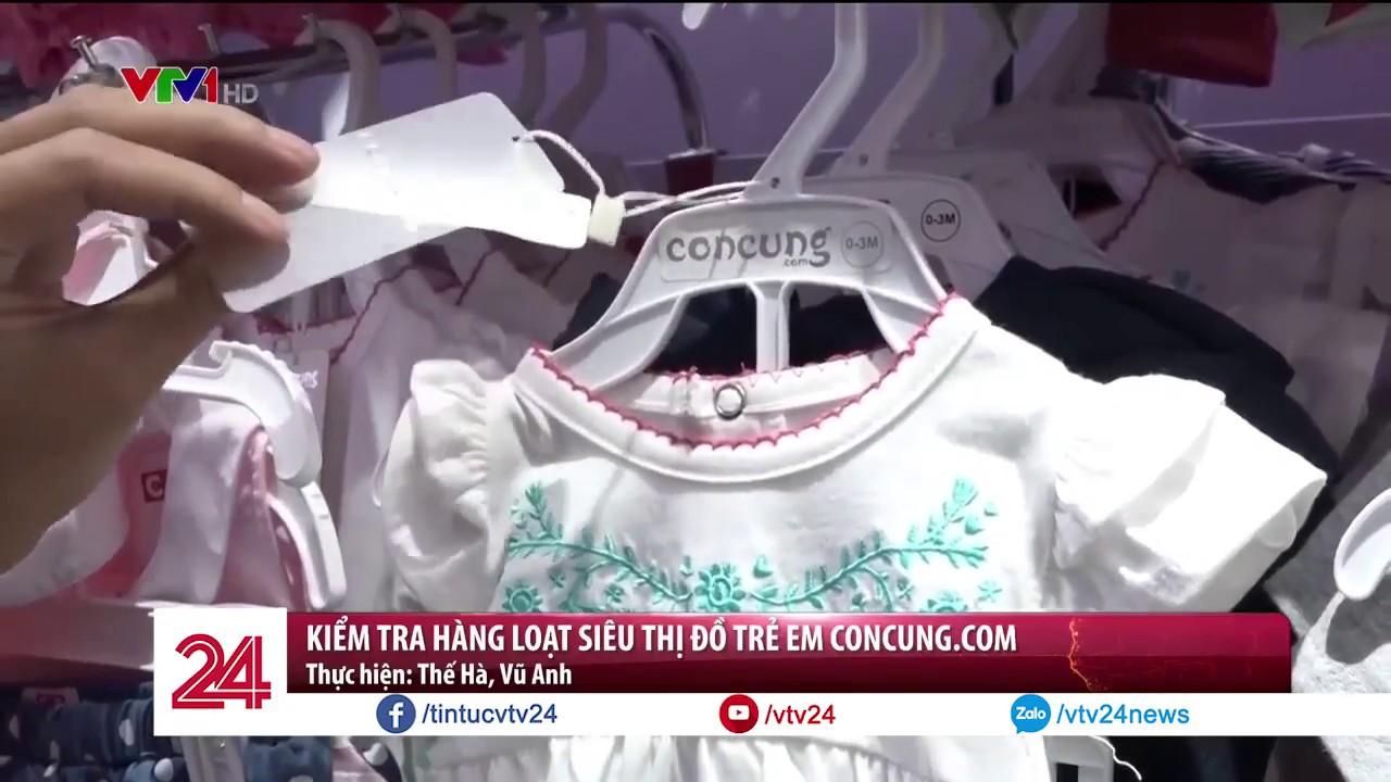Kiểm tra hàng loạt siêu thị đồ trẻ em của hệ thống concung.com - Tin Tức VTV24