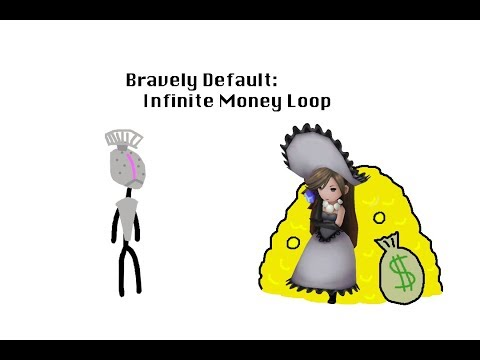 Bravely Default: Infinite Money Loop