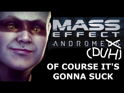 MASS EFFECT: AndromeDUH (of course it's gonna suck)