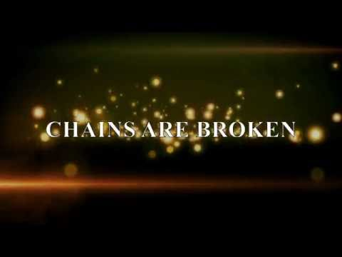 Chains are Broken Lyric Video (HD)