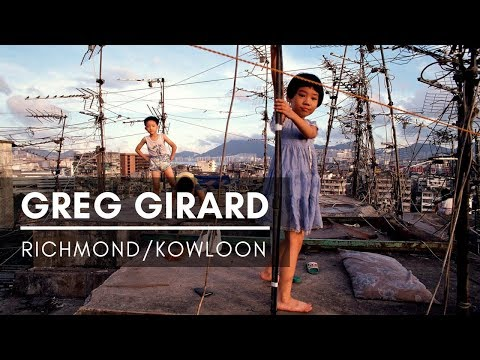 Greg Girard: Richmond/Kowloon