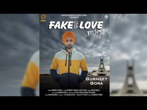 #fakelove#Fake Love  Gurmeet Gora Love Kang  (Full Audio Song) | Latest Punjabi Songs 2018