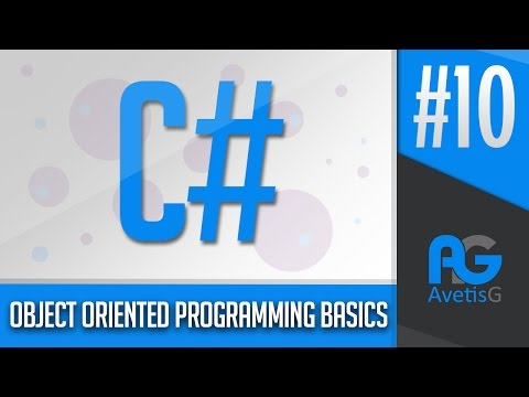 Learn How To Program In C# Part 10 - Object Oriented Programming Basics