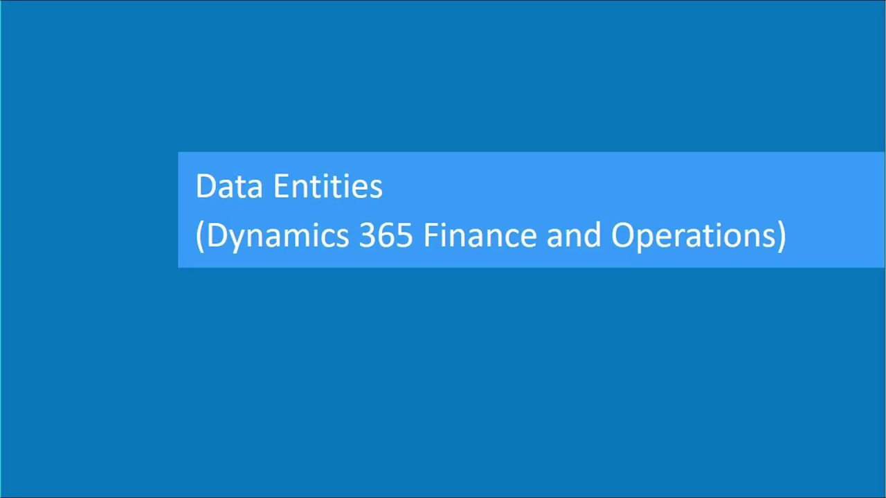 Data Entities in Dynamics 365 Finance and Operations