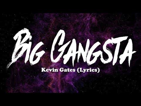 Kevin Gates - Big Gangsta (Lyrics)