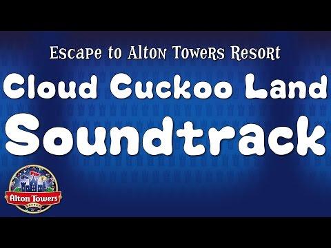 Alton Towers - Cloud Cuckoo Land Soundtrack