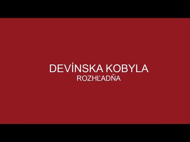 ROZHĽADŇA - DEVÍNSKA KOBYLA