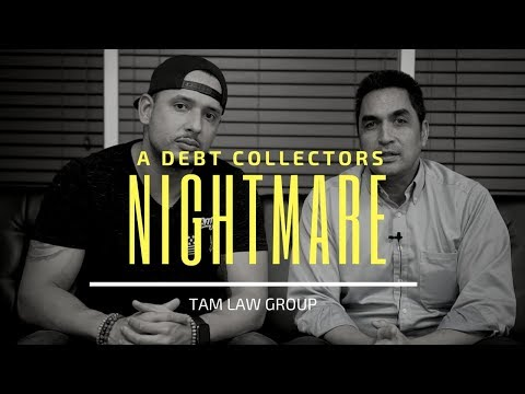 A DEBT COLLECTORS NIGHTMARE | DANIEL TAM CONSUMER ATTORNEY