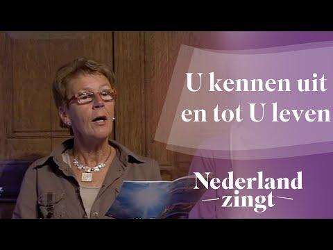 Nederland Zingt: U kennen, uit en tot U leven